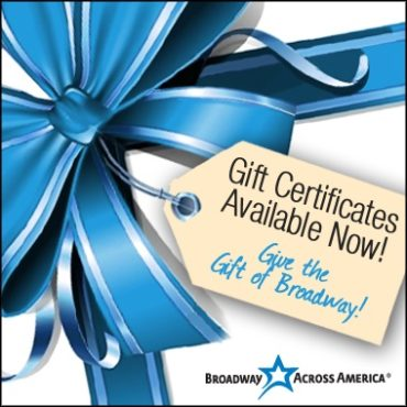 Give the gift of Broadway with a gift certificate